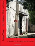Digging a Hole to China: A Memoir on Teaching and Traveling by Laima Sruoginis MFA