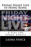 Friday Night Live in Hong Kong: A Play in One Act for Young Adults