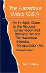 The Hazardous Waste Q&A: An In-Depth Guide to the Resource Conservation and Recovery Act and the Hazardous Materials Transportation Act