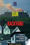 In Our Backyard: A guide to understanding pollution and its effects