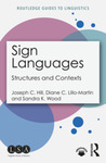 Sign Languages: Structures and Contexts by Joseph C. Hill, Diane C. Lillo-Martin, and Sandra K. Wood PhD