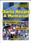 Charlie Howard: A Memorial by Scruffyy Productions and Bob Hirshberg