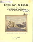 Forest for the Future: A Report on Maine's Forest to the Legislature, the Governor, and the People of Maine by Forests for the Future Program and Citizens' Forestry Advisory Council