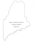Maine Turnpike Authority Financial Report March 2016 by Maine Turnpike Authority