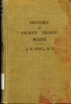 A History of Swan's Island, Maine by Herman Wesley Small M.D.