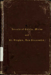 Annals of Calais, Maine, and St. Stephen, New Brunswick; Including the Village of Milltown, Me., and the Present Town of Milltown, N.B.