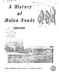 A History of Maine Roads 1600 - 1970 by State Highway Comission