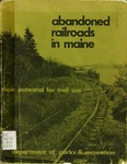 Abandoned Railroads in Maine: Their Potential for Trail Use by Arnold S. Biondi and Frederick W. Lyman
