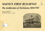 Maine's First Buildings : The Architecture of Settlement, 1604-1700