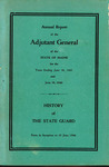 Annual Report of the Adjutant General of the State of Maine for the Years Ending June 30, 1945 and June 30, 1946 & History of the State Guard From Its Inception to 30 June 1946
