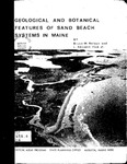 Geological and Botanical Features of Sand Beach Systems in Maine and Their Relevance to the Critical Areas Program of the State Planning Office