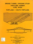 Bridge / Tunnel Crossing Study : Portland Harbor - Fore River, Portland - South Portland