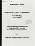 Compulsory Education in Maine : A Brief History 1821 to 1996