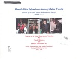 Health Risk Behaviors Among Maine Youth : Results of the 1997 Youth Risk Behavior Survey, Grades 7-12