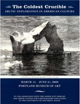 The Coldest Crucible - Arctic Exploration in American Culture by Portland Museum of Art and Michael F. Robinson