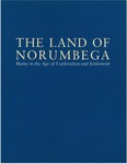The Land of Norumbega - Maine in the Age of Exploration and Settlement by Maine Humanities Council