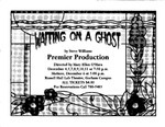 Waiting on a Ghost by University of Southern Maine Department of Theatre