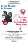 Seven Minutes in Heaven & Factors of the Mythological Persuasion by University of Southern Maine Department of Theatre