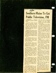 Southern Maine to Get Public Television, FM, 01/11/1972 by 90.9 WMPG FM