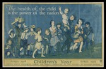 The health of the child is the power of the nation Children's year, April 1918 - April 1919