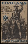 Civilians, when we go through this we need all the help and comfort you can give - The Jewish Welfare Board by Sidney H. Riesenberg