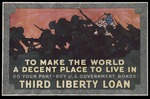 To make the world a decent place to live in, do your part - buy U.S. government bonds Third Liberty Loan by Herbert Paus